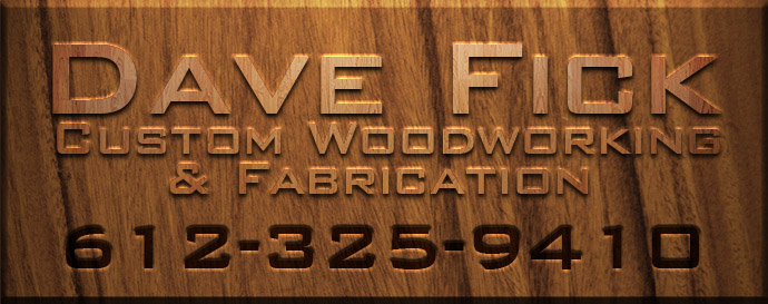 Dave Fick Custom Woodworking and Fabrication